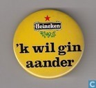 Heineken - 'K wil gin aander
