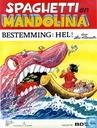 Spaghetti en Mandolina - Bestemming: hel!