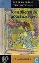 Toen bliezen de poortwachters. Proza en poëzie van 1880 tot 1920
