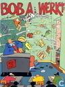 Bandes dessinées - Bob A. - Bob A. werkt!