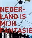 Nederland is mijn fantasie