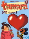 Comic Books - Tamara - Dat is liefde!