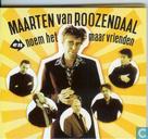 Maarten van Roozendaal en noem het maar vrienden