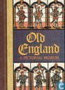 Old England a pictorial museum