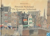 Pittoresk Nederland / The Picturesque Netherlands