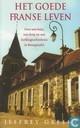 Het goede Franse leven Over een huis, een dorp en een liefdesgeschiedenis in Bourgondië