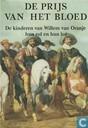 De prijs van het bloed (1584-1625); De kinderen van Willem van Oranje, hun rol en hun lot