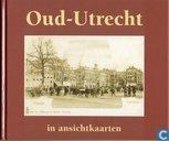 Oud-Utrecht in ansichtkaarten