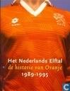 Het Nederlands Elftal, de historie van Oranje 1989-1995