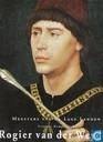 Rogier van der Weyden 1399/1400-1464