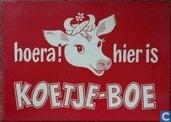 Hoera hier is Koetje-Boe