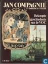 Jan Compagnie in oorlog en vrede. Beknopte geschiedenis van de VOC.