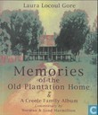 Memories of the Old Plantation Home & A Creole Family album