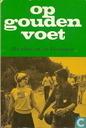 Op gouden voet: Het relaas van 50 Vierdaagsen