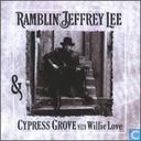 Ramblin' Jeffrey Lee & Cypress Grove with Willie Love