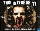 This Is Terror 11