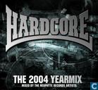 Hardcore The 2004 Yearmix