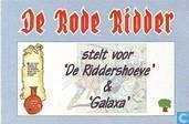 De Rode Ridder stelt voor 'De Riddershoeve' & 'Galaxa'