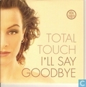 I'll say goodbye