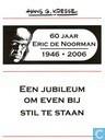 60 jaar Eric de Noorman - 1946-2006 - Een jubileum om even bij stil te staan