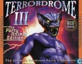 Terrordrome III - The Party Animal Edition - The Ultimate Hardcore Party Nightmare!