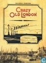 Bandes dessinées - Crazy Old London - Crazy Old London
