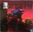 Dark Decades Of Pain