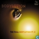The Final Bodylotion Pt. II