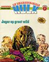Strips - Hulk - Jager op groot wild