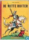Bandes dessinées - Chevalier Blanc, Le - De Witte Ruiter