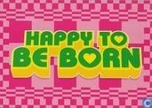 B004069 - Happy to be born
