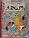 """Le """"Manitoba"""" ne répond plus"""
