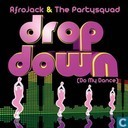 Drop Down (Do My Dance)