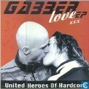 United Heroes Of Hardcore : Gabber Love EP
