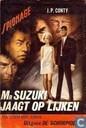 Mr Suzuki jaagt op lijken