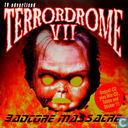 Terrordrome VII - Badcore Massacre