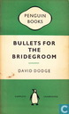 Bullets for the Bridegroom
