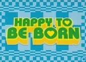 B004070 - Happy to be born
