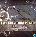 I Will Have That Power