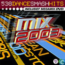 538 Dance Smash Hits Mix 2003