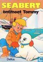 Seabert ontmoet Tommy