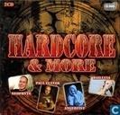 Hardcore & More
