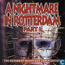 A Nightmare In Rotterdam Part I - The Ultimate Hardcore Compilation
