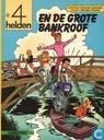 Strips - 4 Helden, De - De 4 helden en de grote bankroof