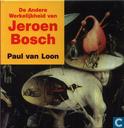 De andere werkelijkheid van Jeroen Bosch