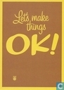 B002751 - Let's make things OK!