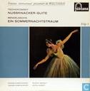 Tschaikovsky - Nussknacker-Suite / Mendelssohn - Ein Sommernachtstraum