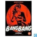 Bang Bang - L'integrale