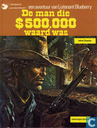 Comic Books - Blueberry - De man die $500.000 waard was
