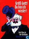 Grüß Gott! Da bin ich wieder! Karl Marx in der Karikatur
